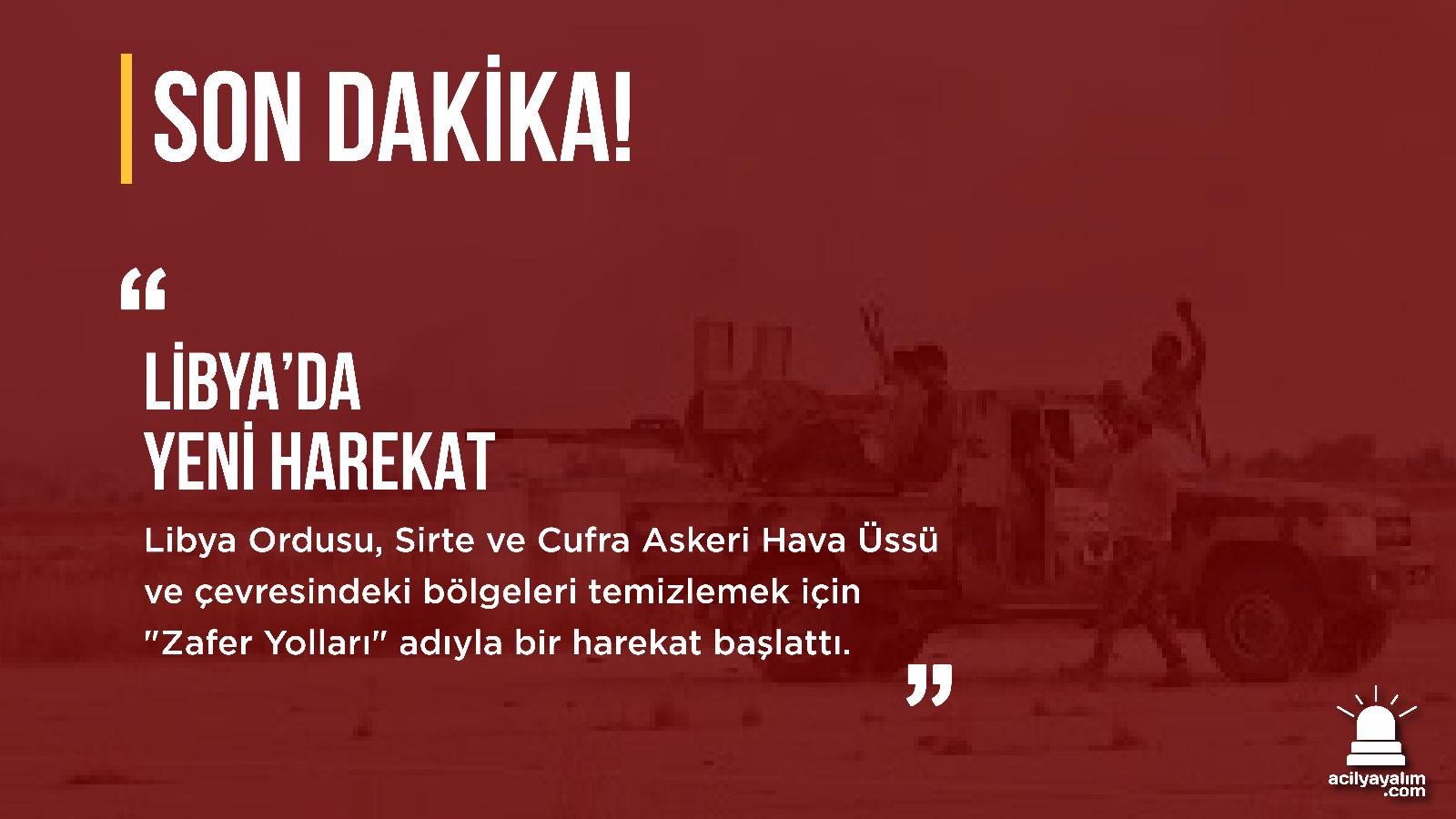 Son Dakika!                   Libya'da                                  yeni harekat…