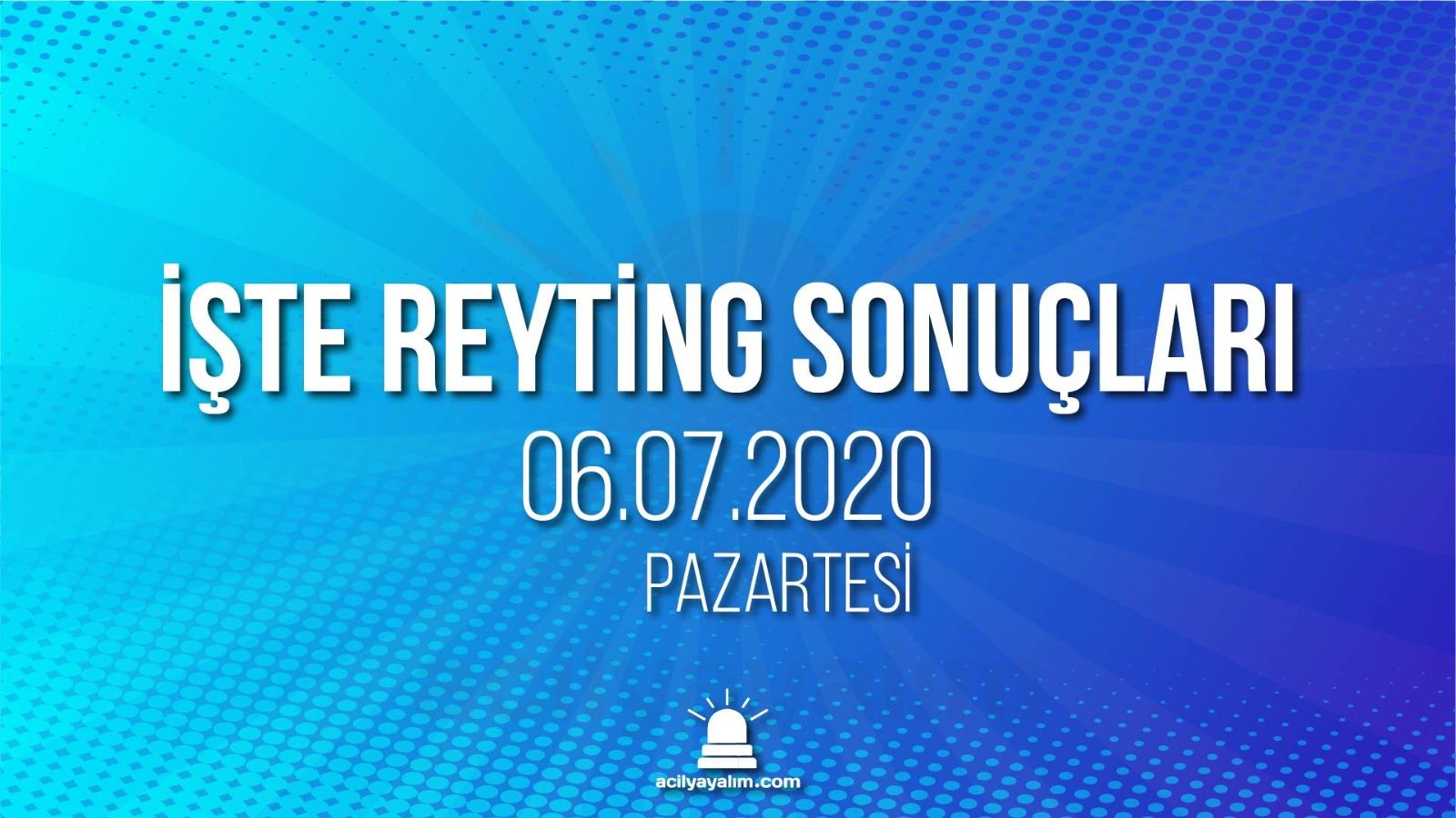 6 Temmuz 2020 Pazartesi reyting sonuçları
