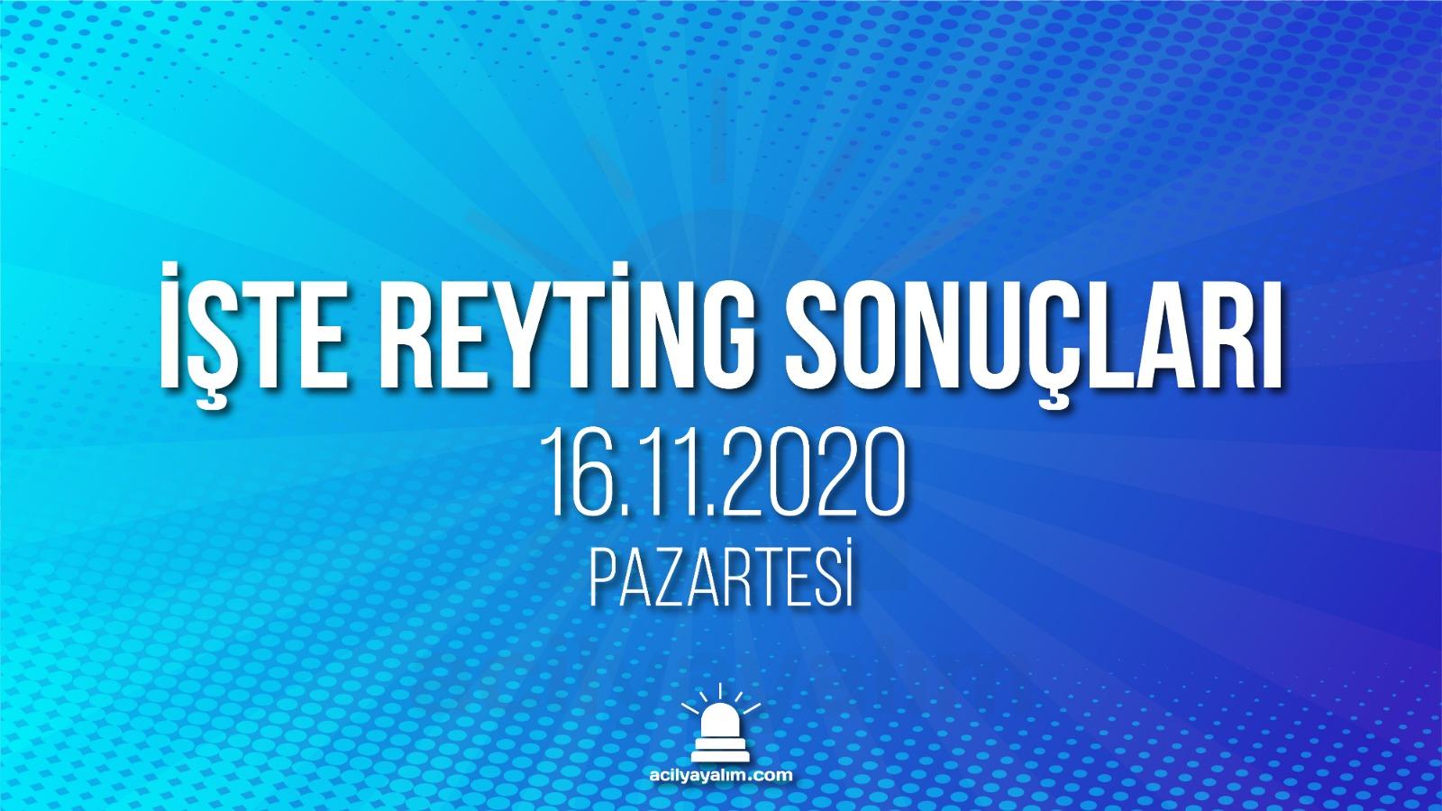 16 Kasım 2020 Pazartesi reyting sonuçları