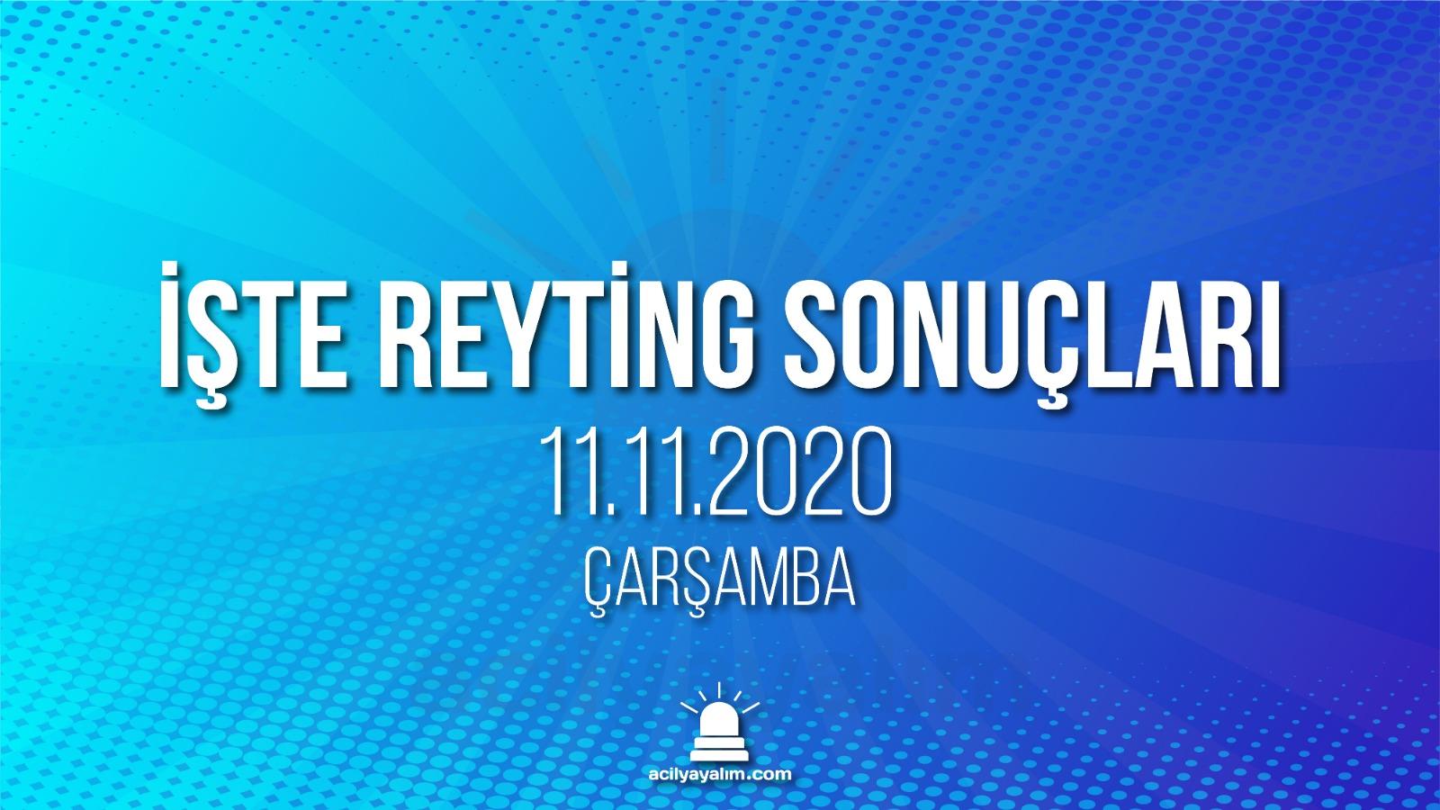 11 Kasım 2020 Çarşamba reyting sonuçları
