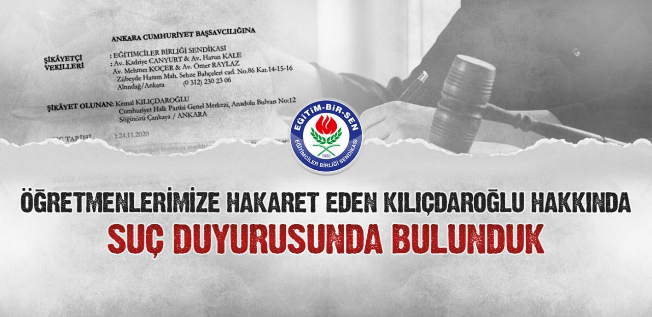 Öğretmenler harekete geçti! Kılıçdaroğlu hakkında suç duyurusu