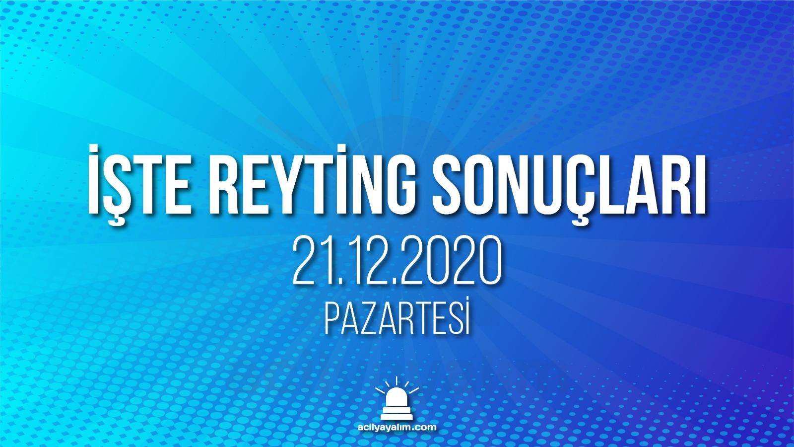 21 Aralık 2020 Pazartesi reyting sonuçları
