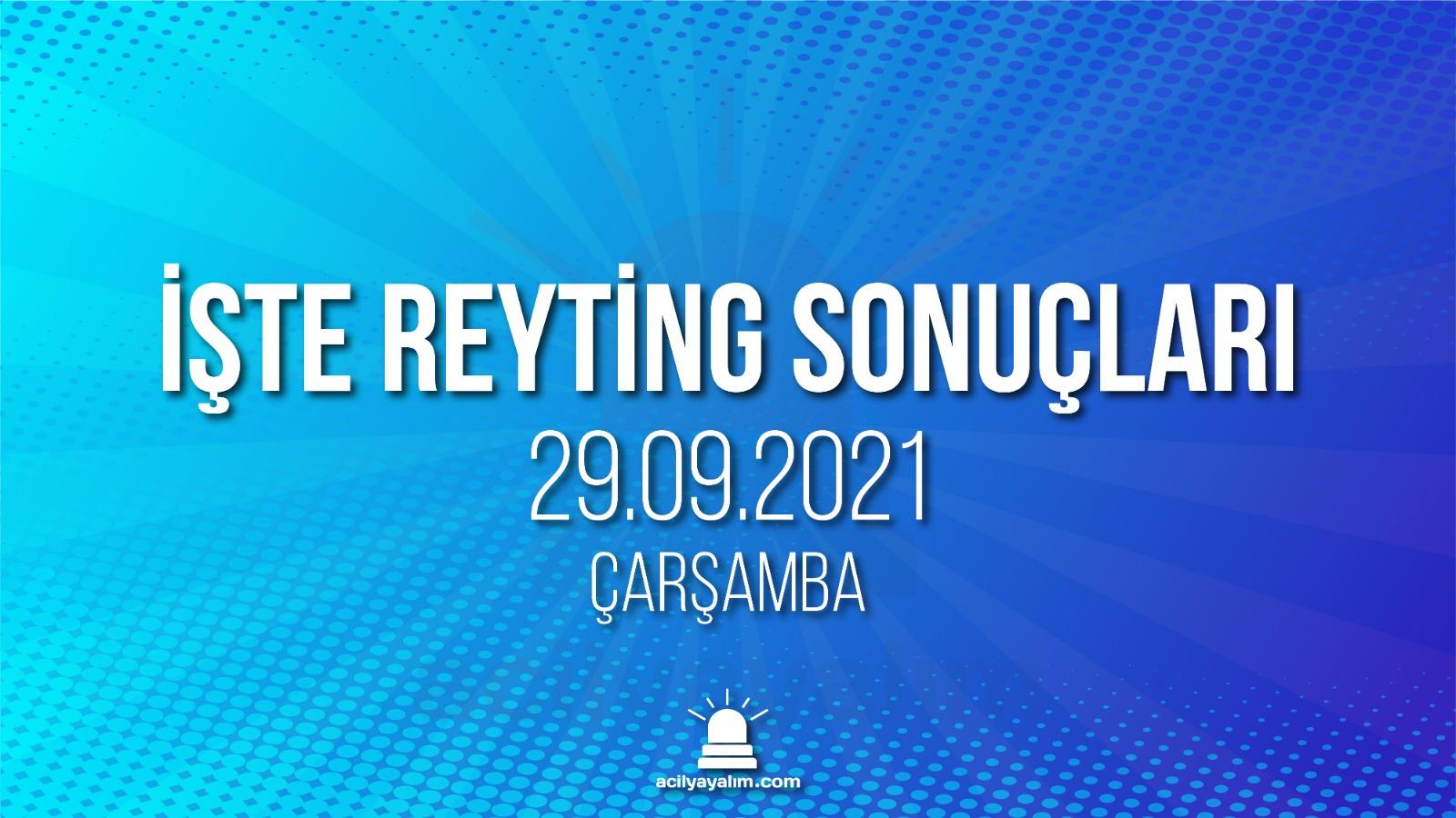 29 Eylül 2021 Çarşamba reyting sonuçları