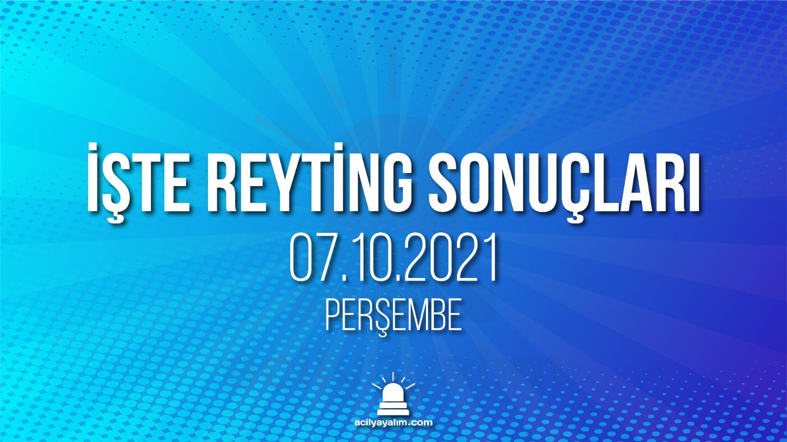 7 Ekim 2021 Perşembe reyting sonuçları